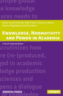 Normative Orders: Knowledge, Normativity and Power in Academia