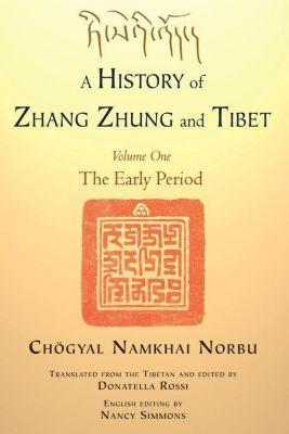 North Atlantic Books: A History of Zhang Zhung and Tibet, Volume One, Chogyal Namkhai Norbu