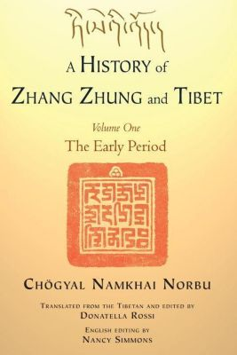 North Atlantic Books: A History of Zhang Zhung and Tibet, Volume One, Chogyal Namkhai Norbu