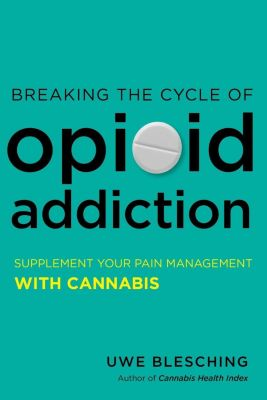North Atlantic Books: Breaking the Cycle of Opioid Addiction, Uwe Blesching