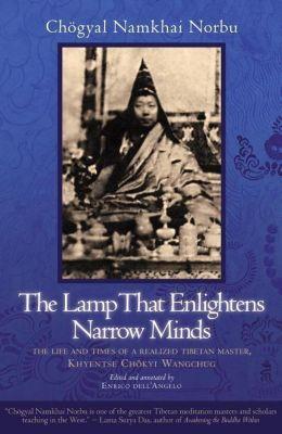 North Atlantic Books: The Lamp That Enlightens Narrow Minds, Chogyal Namkhai Norbu
