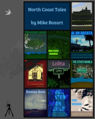 North Coast Tales: a dectet of short stories, Mike Bozart