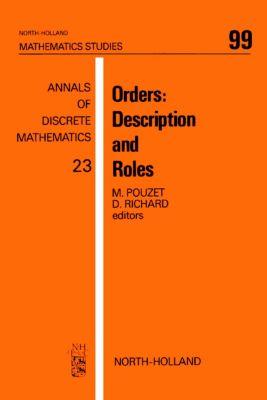 North-Holland Mathematics Studies: Orders: Description and Roles