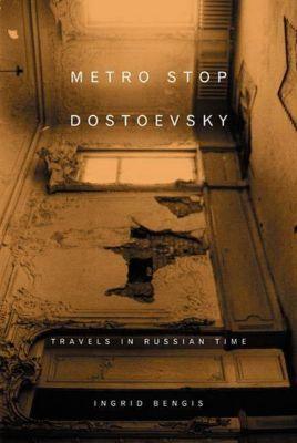 North Point Press: Metro Stop Dostoevsky, Ingrid Bengis