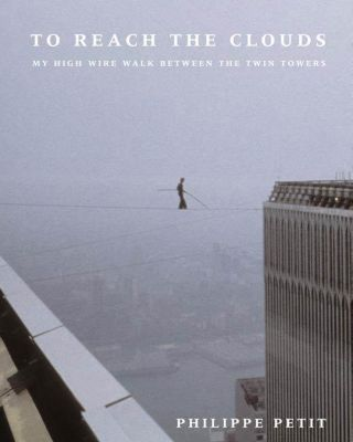 North Point Press: To Reach the Clouds, Philippe Petit