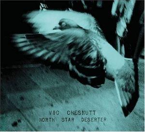 North Star Deserter, Vic Chesnutt