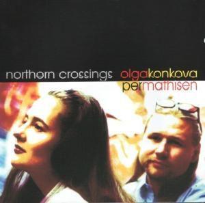 Northern Crossings, Olga Konkova, Per Mathisen