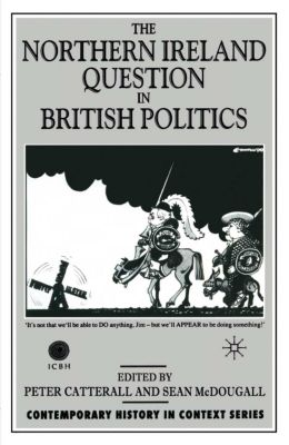 Northern Ireland Question in British Politics