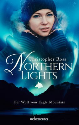 Northern Lights - Der Wolf vom Eagle Mountain, Christopher Ross