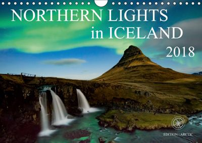 Northern Lights in Iceland (Wall Calendar 2019 DIN A4 Landscape), Edition Arctic