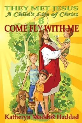 Northern Lights Publishing House: Come Fly With Me, Katheryn Maddo Haddad