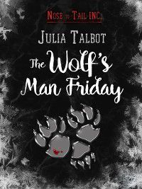 Nose to Tail Inc.: The Wolf's Man Friday, Julia Talbot