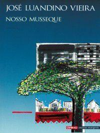 Nosso Musseque, José Luandino Vieira