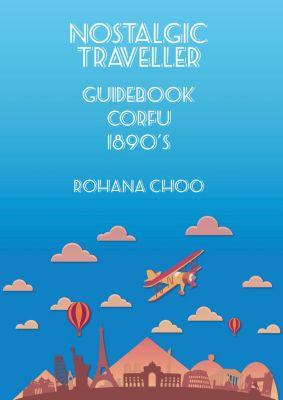 Nostalgic Traveller: Nostalgic Traveller: 1892 Guidebook Corfu, Rohana Choo