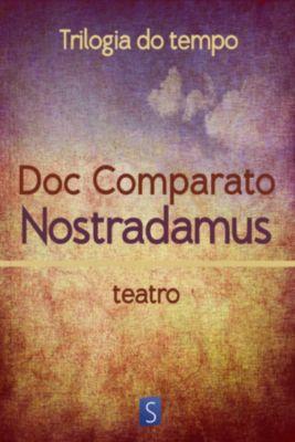 Nostradamus - Trilogia Do Tempo, Doc Comparato