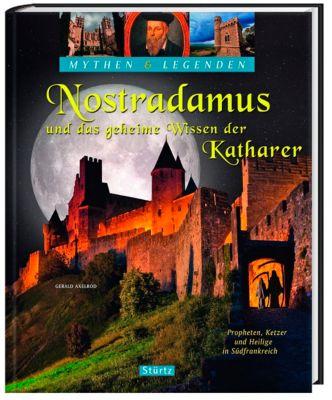 Nostradamus und das geheime Wissen der Katharer - Gerald Axelrod |