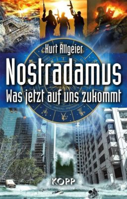 Nostradamus - Was jetzt auf uns zukommt, Kurt Allgeier