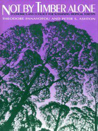 Not by Timber Alone, Peter Ashton, Theodore Panayotou