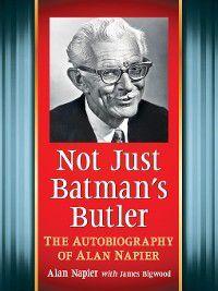 Not Just Batman's Butler, Alan Napier, James Bigwood