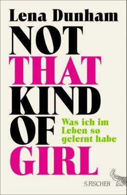 Not That Kind of Girl, deutsche Ausgabe, Lena Dunham