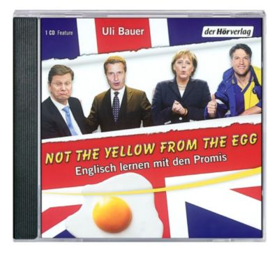 Not the yellow from the egg, 1 Audio-CD, Ulrich Bauer
