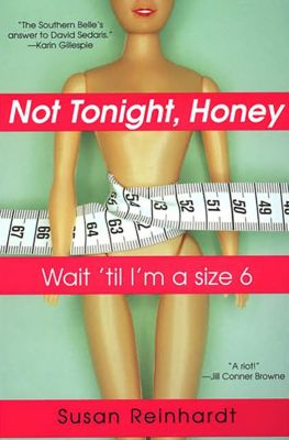 Not Tonight, Honey, Susan Reinhardt