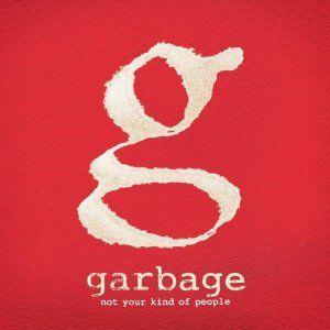Not Your Kind Of People (Vinyl), Garbage