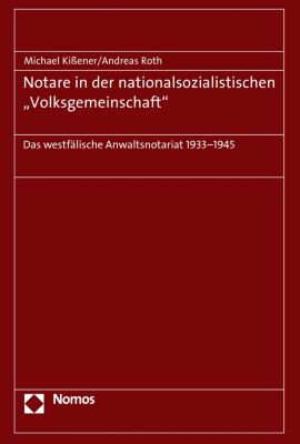 Notare in der nationalsozialistischen Volksgemeinschaft, Andreas Roth, Michael Kißener