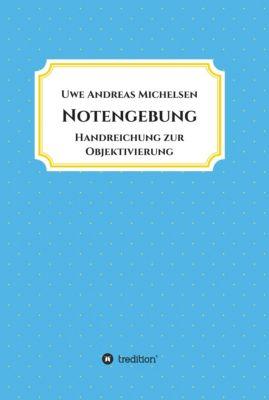 Notengebung, Uwe Andreas Michelsen