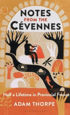 Notes from the Cévennes, Adam Thorpe