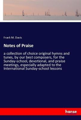 Notes of Praise, Frank M. Davis