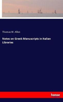Notes on Greek Manuscripts in Italian Libraries, Thomas W. Allen