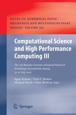 Notes on Numerical Fluid Mechanics and Multidisciplinary Design: Computational Science and High Performance Computing III