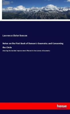 Notes on the First Book of Benson's Geometry and Concerning the Circle, Lawrence Sluter Benson
