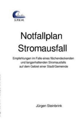 Notfallplan Stromausfall - Jürgen Steinbrink |