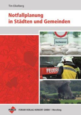 Notfallplanung in Städten und Gemeinden, Tim Eikelberg, Fabian Pülmanns, Ron-Roger Breuer, Thorsten Trütgen