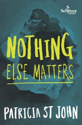 Nothing Else Matters, Patricia St John
