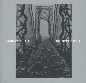 Nothing Is Still, Leon Vynehall