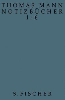 Notizbücher 1-6, Thomas Mann