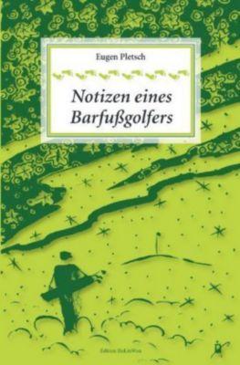 Notizen eines Barfußgolfers - Eugen Pletsch |