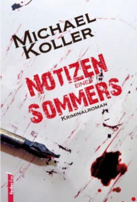 Notizen eines Sommers: Österreich Krimi, Michael Koller
