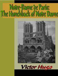 Notre-Dame de Paris - The Hunchback of Notre Dame, Victor Hugo