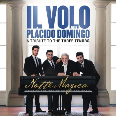 Notte Magica - A Tribute To The Three Tenors (Live), Il Volo