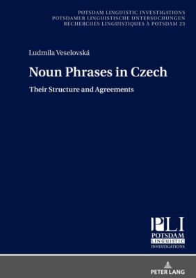 Noun Phrases in Czech, Ludmila Veselovská