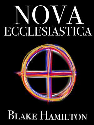 Nova Ecclesiastica, Blake Hamilton
