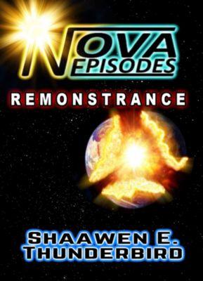 Nova Episodes: Remonstrance, Shaawen E. Thunderbird
