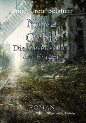 Nova Orbis - Die Gesellschaft der Frauen - Anne-Grete Belgheir |