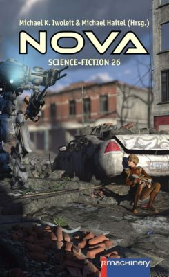 NOVA Science-Fiction 26, Michael Haitel, Michael K. Iwoleit