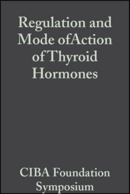 Novartis Foundation Symposium: Regulation and Mode of Action of Thyroid Hormones, Volume 10