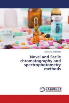 Novel and Facile chromatography and spectrophotometry methods, Mahmoud Abdelfatah